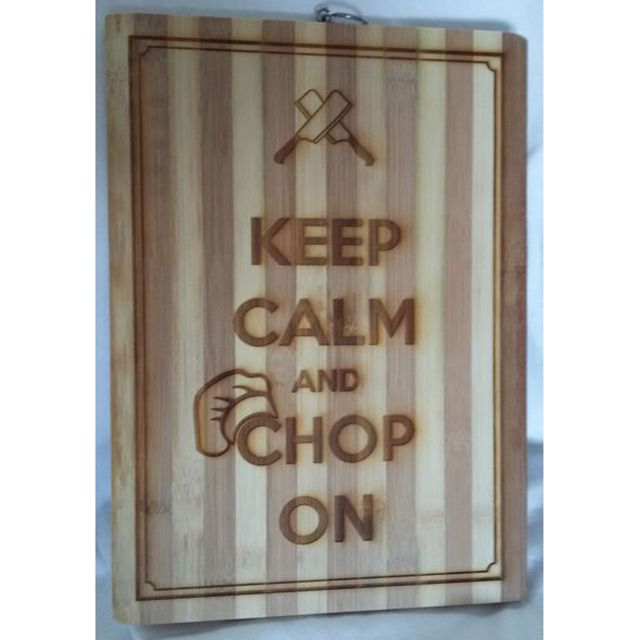 Keep Calm and Chop on Board